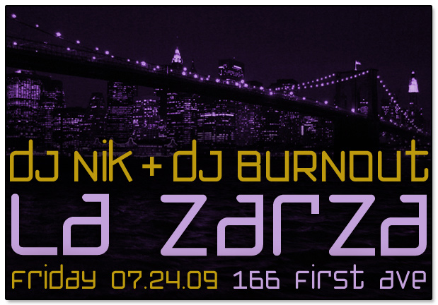 You Got Juice DJ Nik at La Zarza Flier